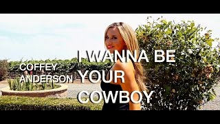 I Wanna Be Your Cowboy  - Coffey Anderson - Country Music Video