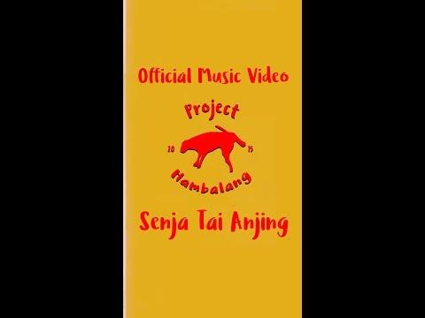 Senja Tai Anjing - Project Hambalang ( Official Music Video )