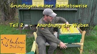 preview picture of video 'Grundlagen meiner Betriebsweise Teil 2  -   Ausrichtung der Waben'