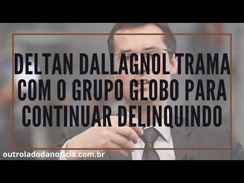 Deltan Dallagnol trama com o Grupo Globo para continuar delinquindo