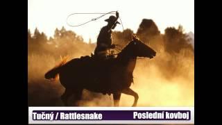 Michal Tučný / Rattlesnake Annie - Poslední kovboj [mp3]