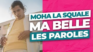 Moha La Squale   Ma Belle (Paroles Lyrics Video)