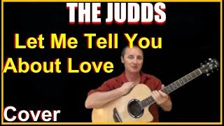 Let Me Tell You About Love Acoustic Guitar Cover - The Judds Chords & Lyrics Sheet