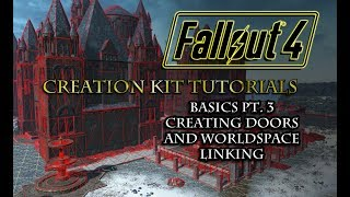 Fallout 4 Creation Kit Tutorials BASICS Pt 3 Placing Doors and Worldspace Linking
