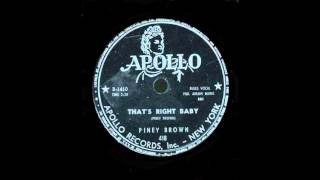 Piney Brown - That's Right Baby
