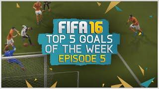 Top 5 Goals Of The Week! Episode 5 | FIFA 16
