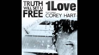 1Love - Truth Will Set U Free (feat. Corey Hart)
