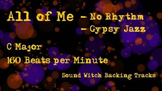 Backing Track - All of Me - Gypsy Jazz - No Rhythm - C Major - 112 Beats per Minute