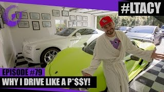 WHY I DRIVE LIKE A P*$$Y! LTACY - Episode 79