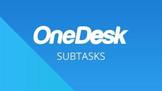 OneDesk – Getting Started: Subtasks