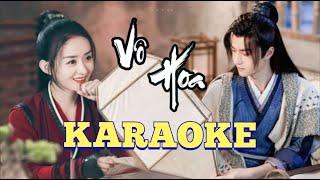 [Karaoke] Vô Hoa/ 无华 - Trương Lương Dĩnh ft Lưu Vũ Ninh || 无华 - 张觀颖 ft 刘宇宁 | Hữu Phỉ OST有翡