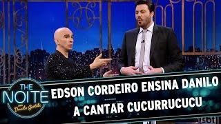 Edson Cordeiro Ensina Danilo A Cantar Cucurrucucu | The Noite (21/04/17)