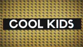 The Downtown Fiction - Cool Kids (Lyric Video)