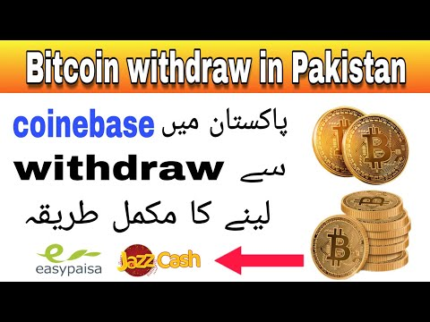 Bitcoin withdraw in jazz cash and easypaisa | coinebase withdraw in Pakistan