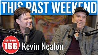 Kevin Nealon | This Past Weekend w/ Theo Von #166