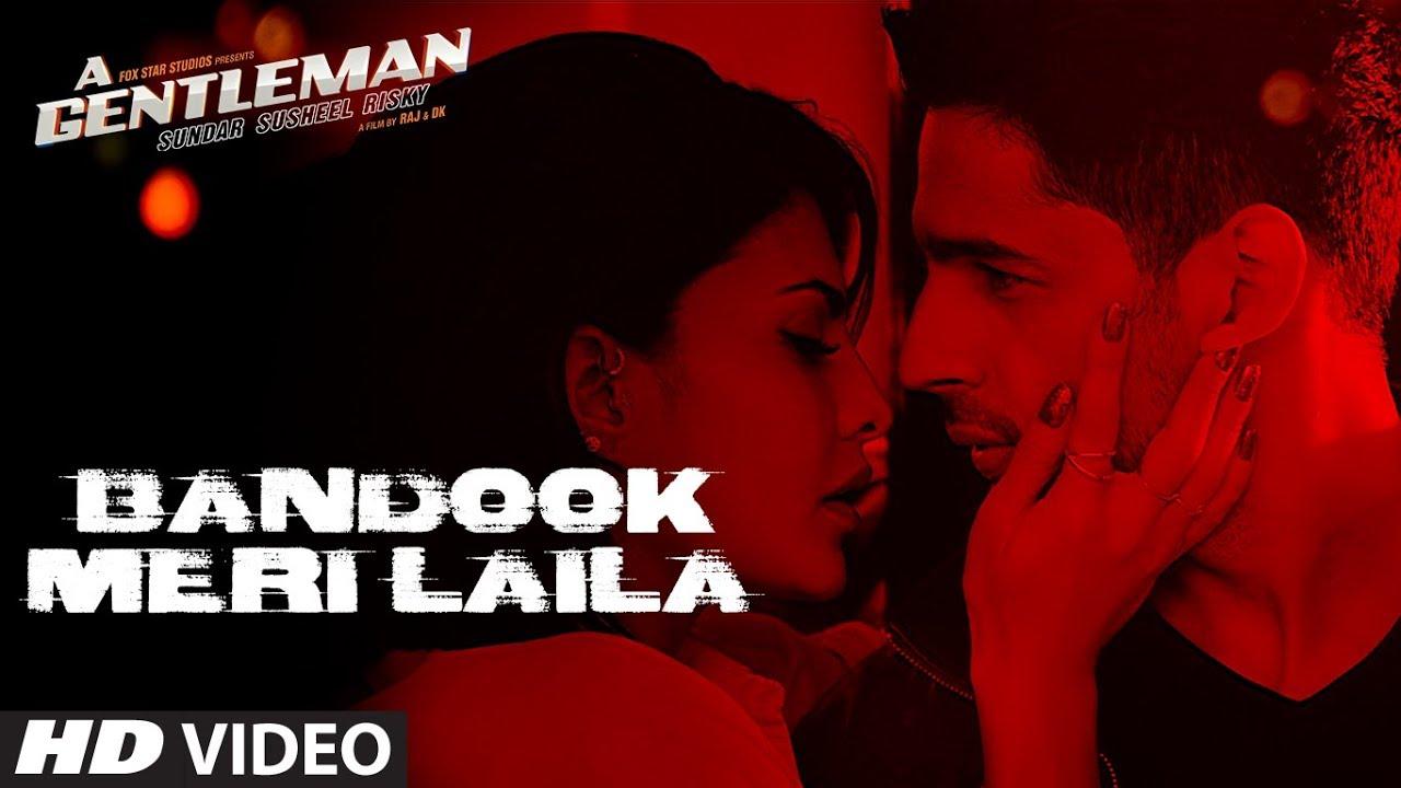 Bandook Meri Laila Song | A Gentleman - SSR | Sidharth |Jacqueline | Sachin-Jigar | Raftaar | Raj&DK  downoad full Hd Video