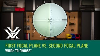 What is better first focal plane or second