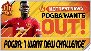 Pogba Confirms Man Utd Exit! Man Utd Transfer News