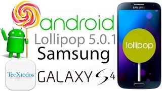 Como Actualizar El Samsung Galaxy S4 a Android LolliPop 5.0.1 (todos) - Facil, SIN RIESGO