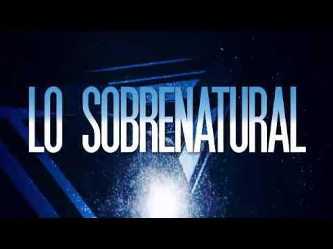 Lo Sobrenatural (Letra)