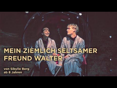 MEIN ZIEMLICH SELTSAMER FREUND WALTER von Sibylle Berg- Premiere 28.04.2018
