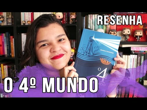 RESENHA O 4º MUNDO | Bruna Miranda