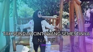 Tak Seindah Cinta Yang Semestinya - Naff Cover By Nissa Sabyan (Lirik Lagu 2018)