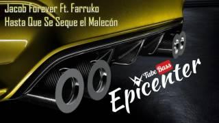 Jacob Forever Ft. Farruko - Hasta Que Se Seque el Malecón ( Epicenter )