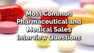 Most Common Pharmaceutical And Medical Sales Interview Questions