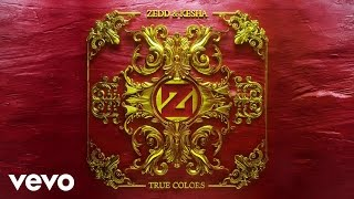 Zedd & Ke$ha - True Colors (Audio)