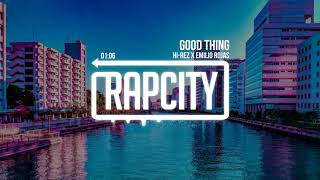 Hi-Rez x Emilio Rojas - Good Thing