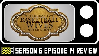 Basketball Wives Season 6 Episode 14 Review & After Show | AfterBuzz TV