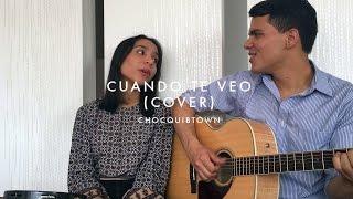 Cuando te veo (cover) Chocquibtown - Luisa Romero y Javier Arrieta