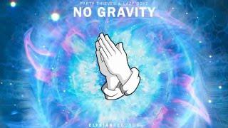 Party Thieves & Lazy Boyz - No Gravity