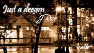 Just A Dream - J.Rice [Lyrics]
