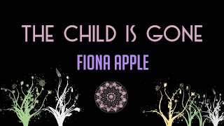 Fiona Apple-The Child is Gone