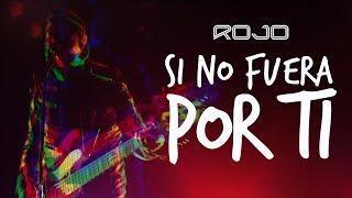 ROJO - Si no fuera por Ti (Vídeo Oficial) | A Partir De Hoy (EP)