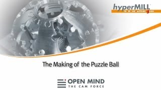 Puzzle Ball - programmed by hyperMILL, cutting with a 5axis machine