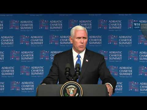 Vice President Pence Delivers Remarks at the Adriatic Charter Summit