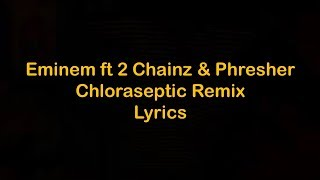 Eminem - Chloraseptic Remix ft 2 Chainz & Phresher [Lyrics]