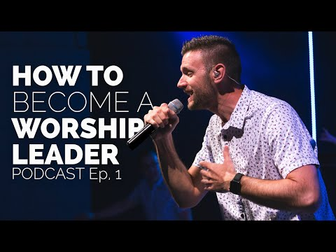 How to Become a Worship Leader | Podcast