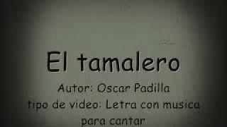 El Tamalero Con Letra