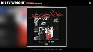 Dizzy Wright   Grateful (Feat. Euroz & Tech N9ne) (Audio)
