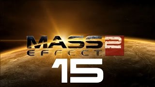 Let's Play Mass Effect 2 - Part 15