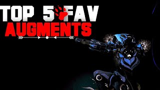 Top 5 Fav Augments 2018| Warframe