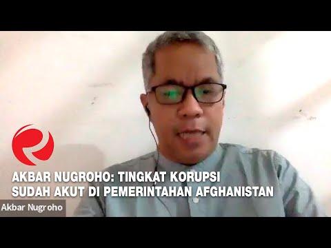 Kemenangan Taliban, Akbar Nugroho: Tingkat Korupsi Sudah Akut di Afghanistan