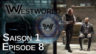 Westworld Saison 1 Épisode 8 : Critique 100% Spoil & Théories