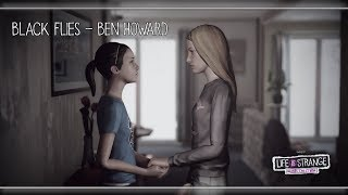 Black Flies - Ben Howard [Life is Strange: Before the Storm] w/ Visualizer