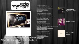Arctic Monkeys - Whatever People Say I Am, That's What I'm Not B-Sides [HD]