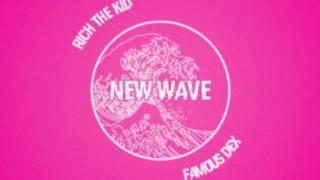 New Wave - Rich The Kid | Famous Dex (lyrics in description)